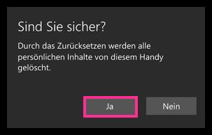 Windows 10 Mobile Zuruecksetzen Sind Sie sicher