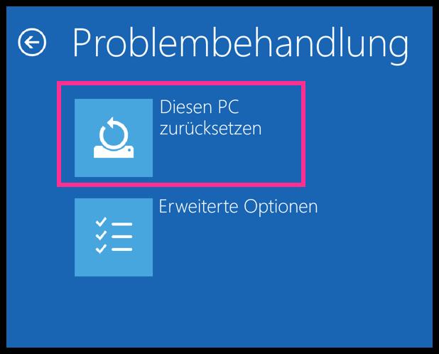 Windows 10 Problembehandlung diesen PC zuruecksetzen