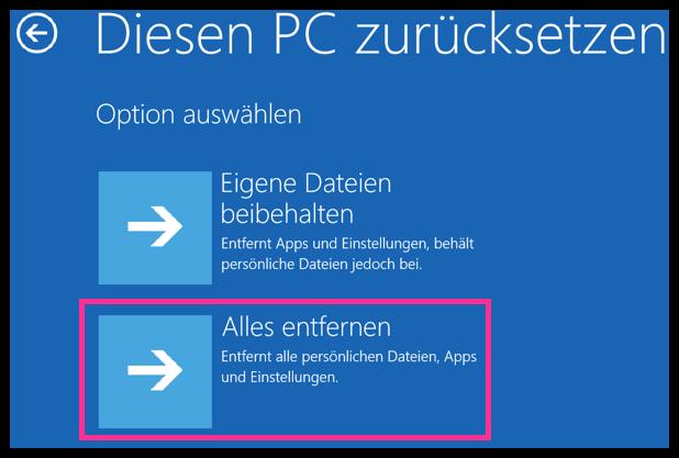 Windows 10 Zuruecksetzen und alles entfernen